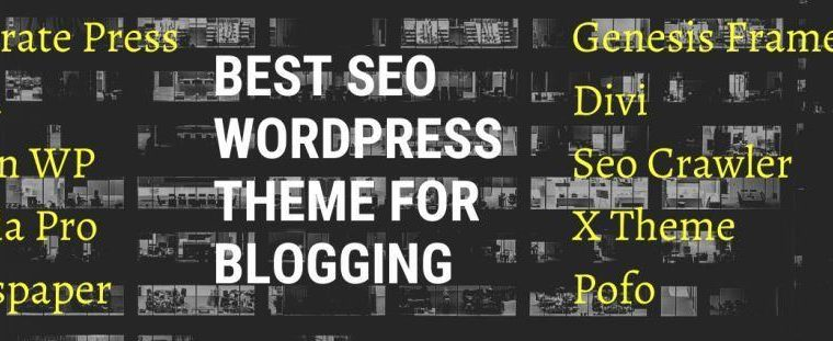 Best SEO wordpress themes for blogging