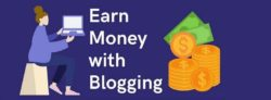 Best Ideas to earn money online with blogging