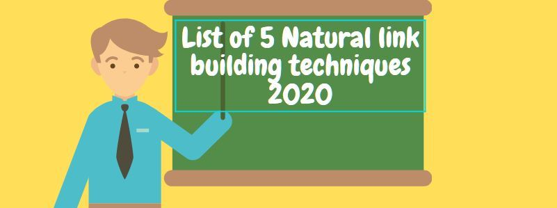 List of 5 Natural link building techniques 2020